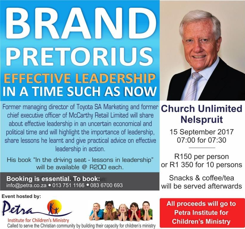 Brand Pretorius - Effective leadership for a time such as now @ Petra Institute for Children Ministry @ Petra Institute for Children Ministry   | White River | Mpumalanga | South Africa