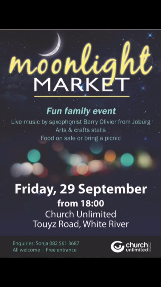 Moonlight Market @ Church Unlimited WR @ Church Unlimited  | White River | Mpumalanga | South Africa
